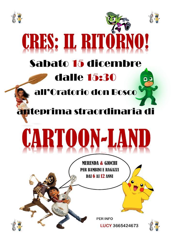 """Cres: il ritorno. """"Cartoon-Land"""""""